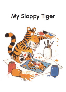 My Sloppy Tiger